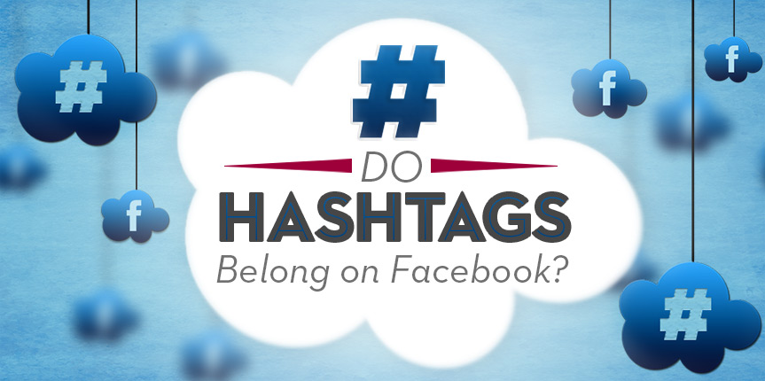 Do hashtags belong on Facebook?