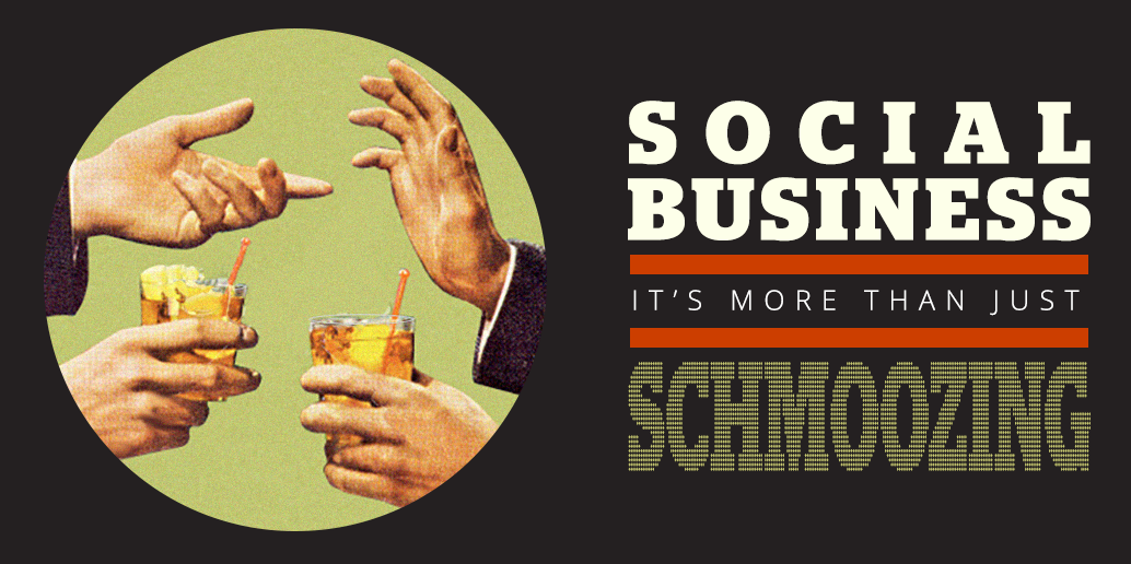Social Business Is More Than Just Schmoozing