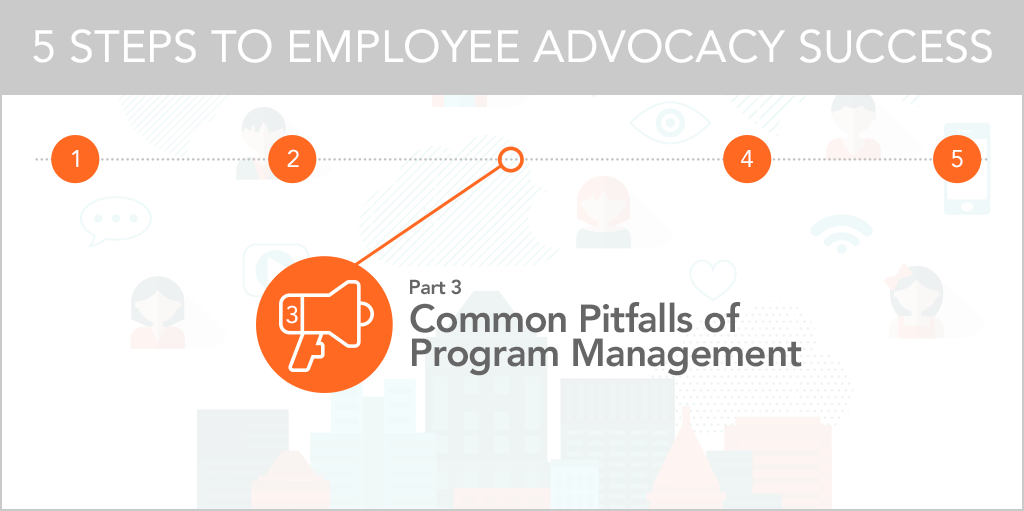 5 Steps to Employee Advocacy Success Program Management