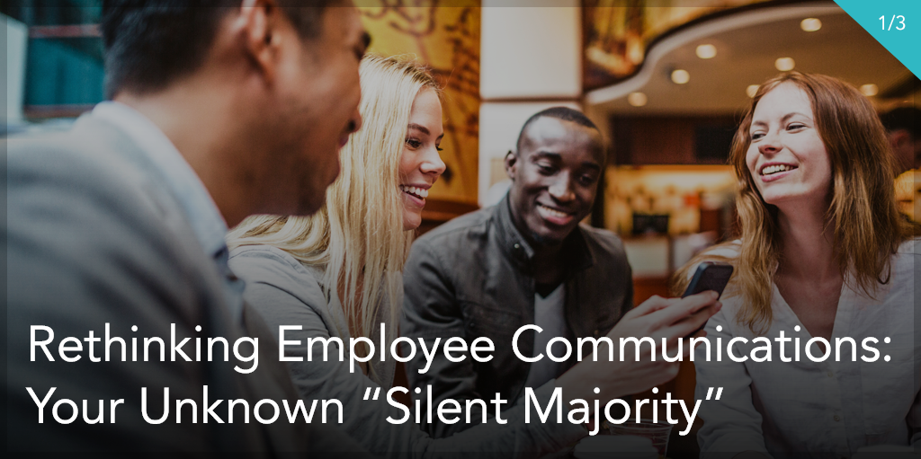 Rethinking Employee Communications Your Unknown Silent Majority