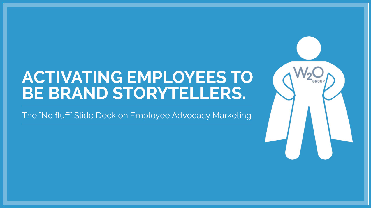 "The ""No fluff"" Slide Deck on Employee Advocacy Marketing"