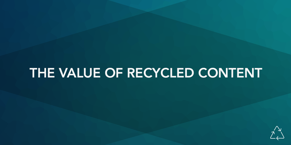 The Value Of Recycled Content