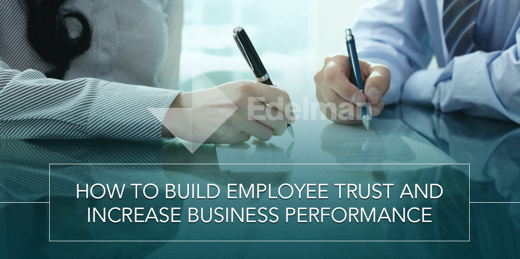 How to Build Employee Trust and Increase Business Performance