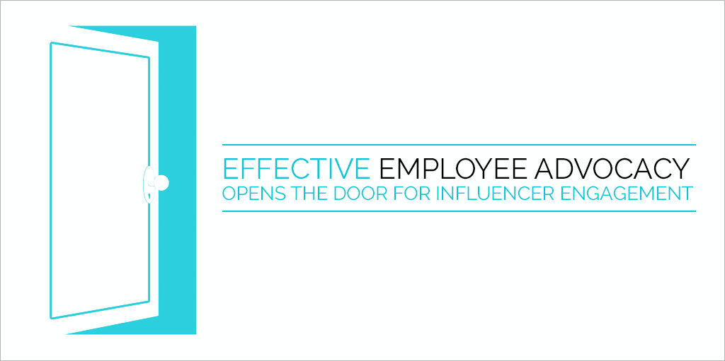 Effective Employee Advocacy Opens the Door for Influencer Engagement