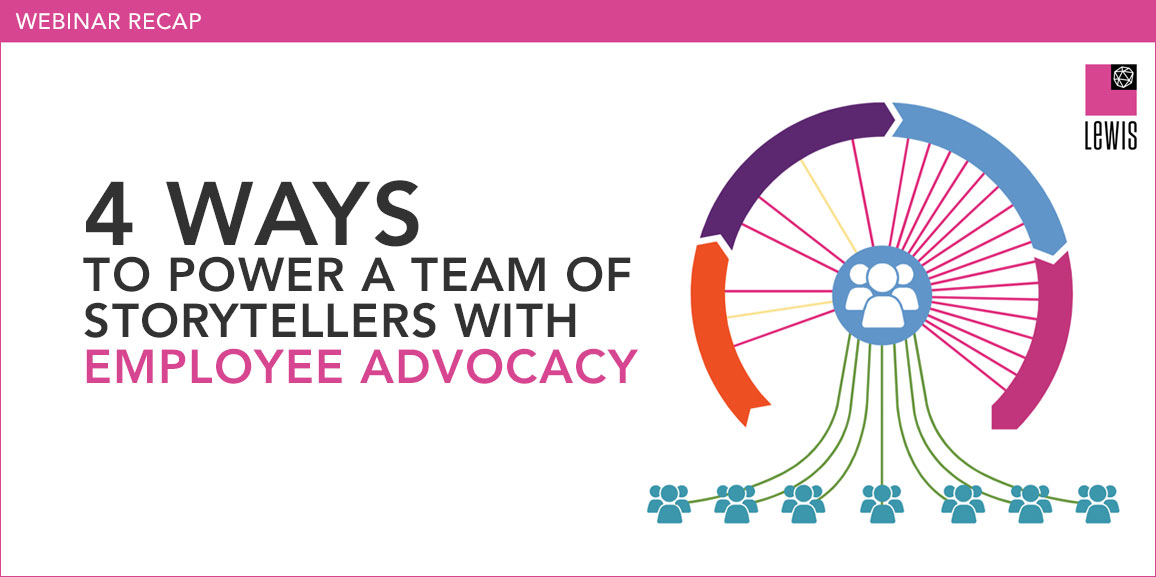 4 Ways To Power A Team Of Storytellers With Employee Advocacy