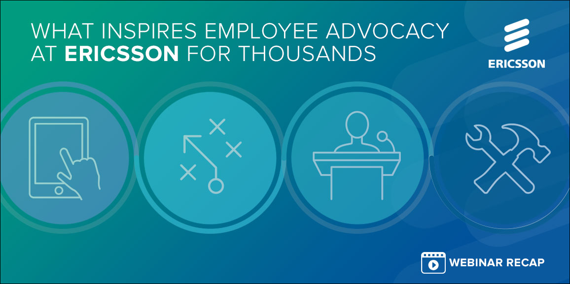 What Inspires Employee Advocacy at Ericsson for Thousands
