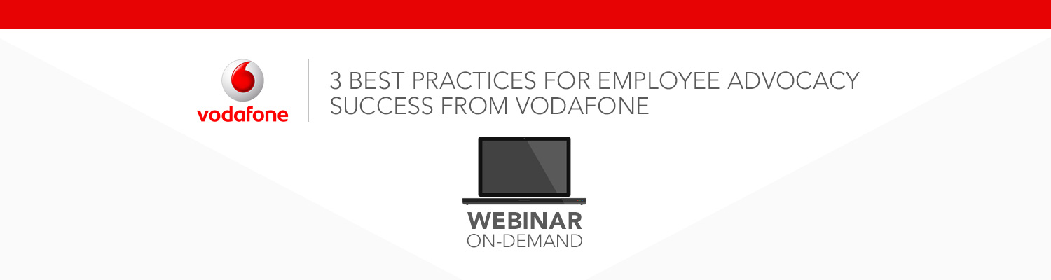 3 Best Practices For Employee Advocacy Success from Vodafone