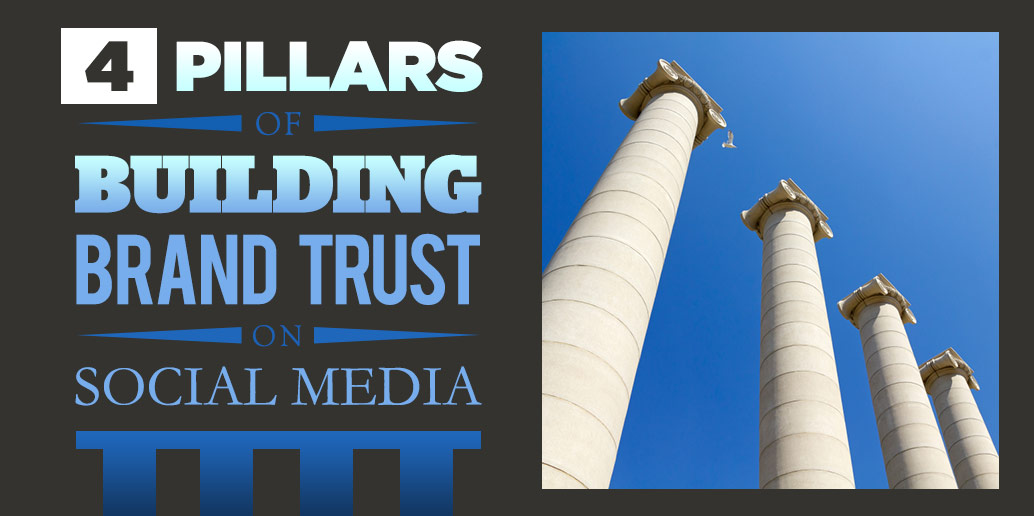 4 pillars of building brand trust on social media