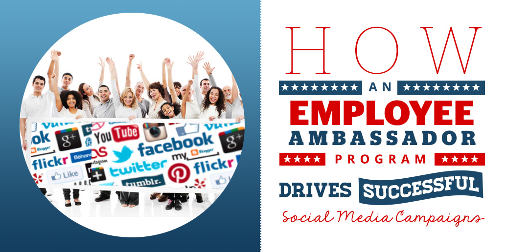 How an Employee Ambassador Program Drives Successful Social Media Campaigns