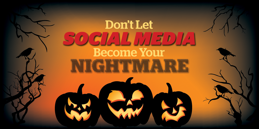 Don't let social media become your nightmare