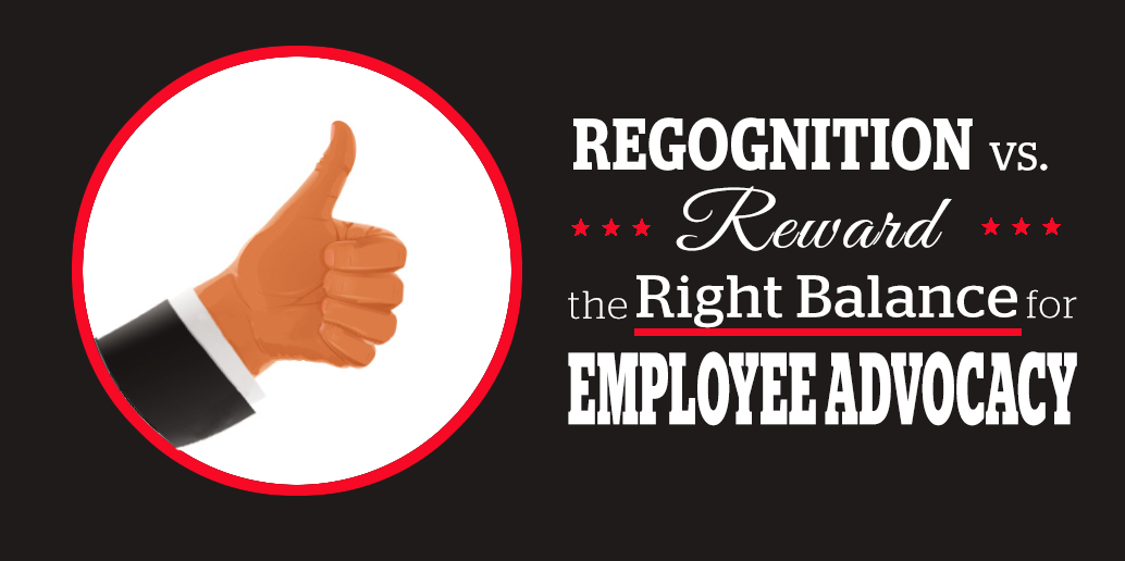 Recognition vs. Reward: The Right Balance for Employee Advocacy