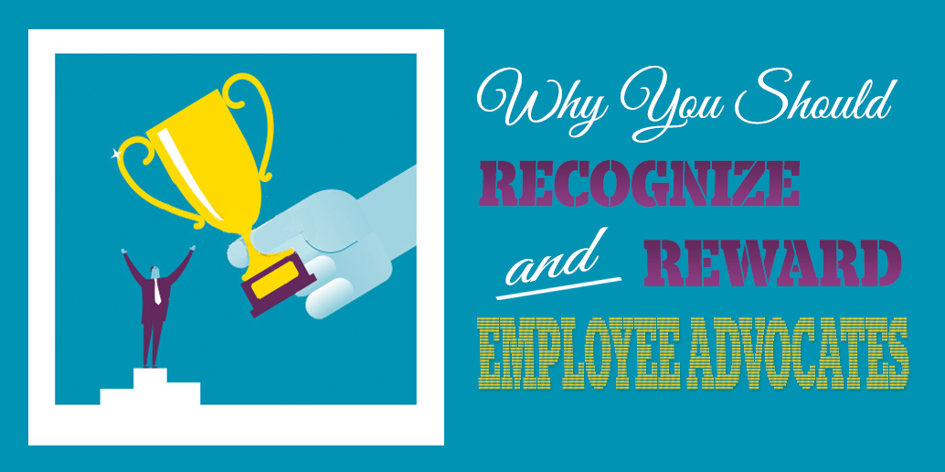How to recognize and reward employee advocates