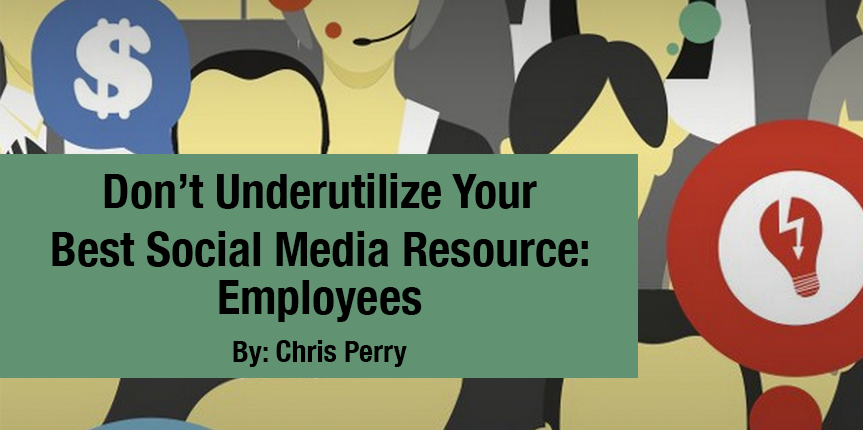 Don't underutilize your best social media resource: employees
