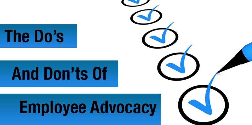 The Do's and Don'ts of Employee Advocacy