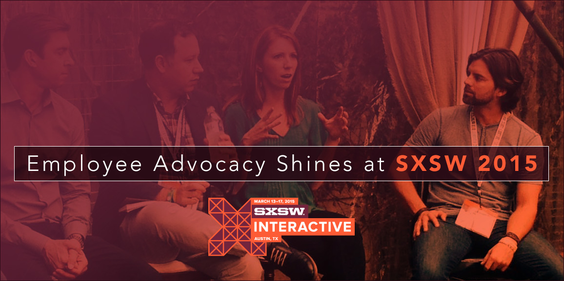Employee Advocacy Shines at SXSW 2015