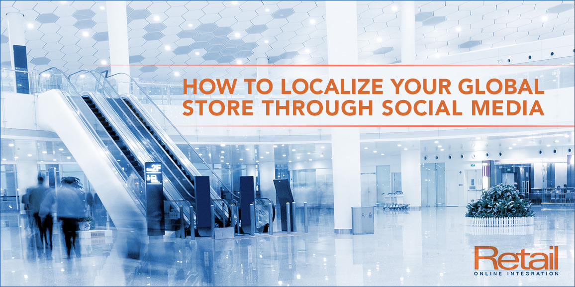How to Localize Your Global Store Through Social Media