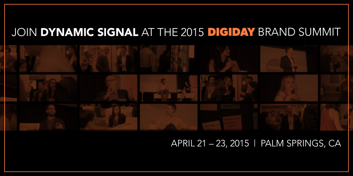 Join Dynamic Signal at the 2015 Digiday Brand Summit