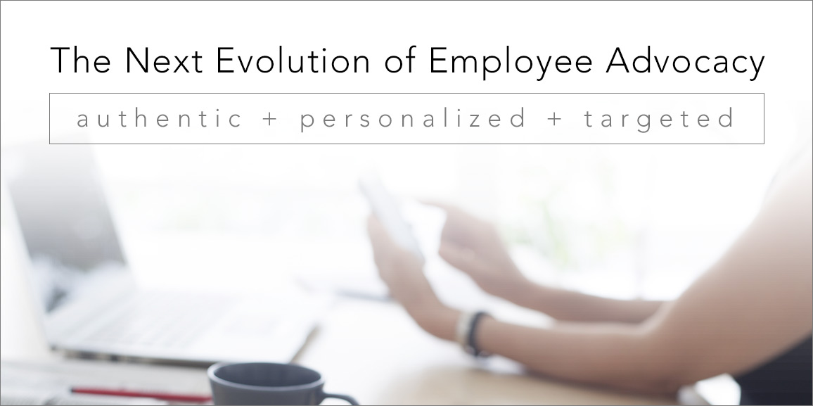 The Next Evolution of Employee Advocacy