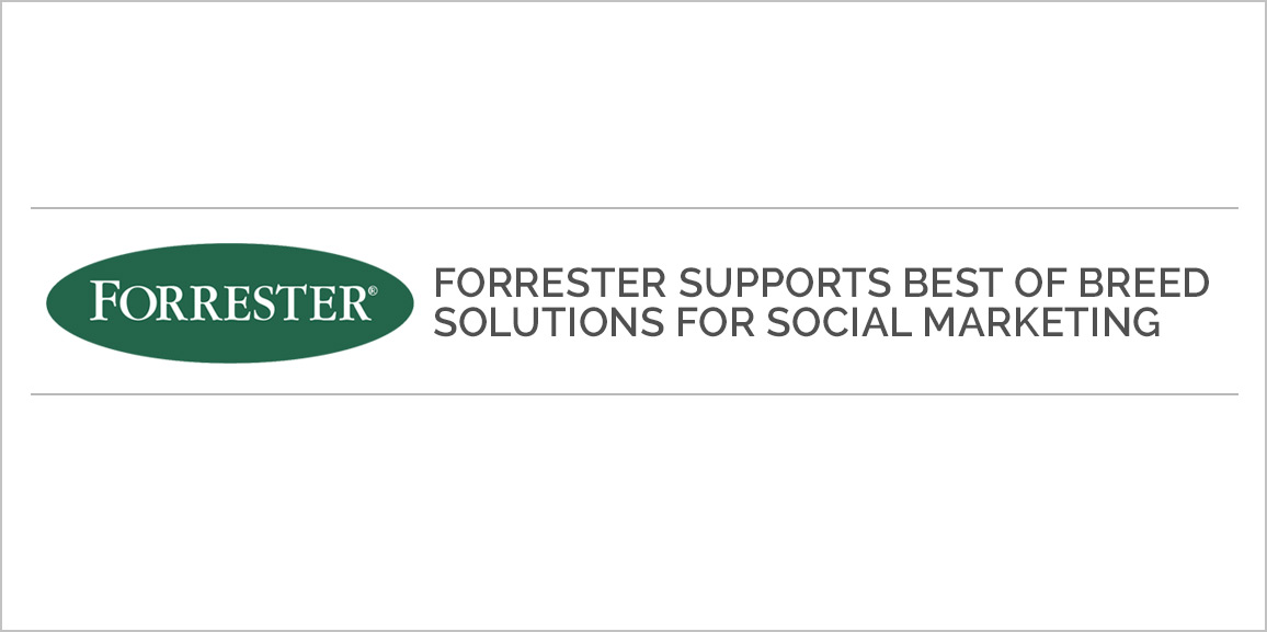 Forrester Supports Best of Breed Solutions for Social Marketing