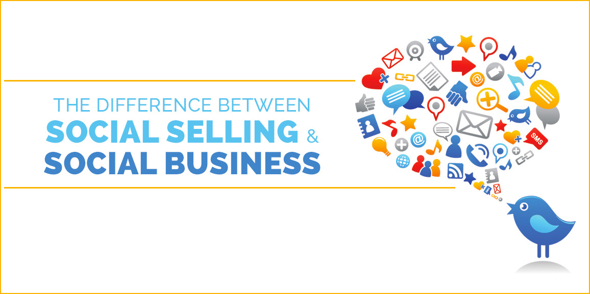 The Difference between Social Selling and Social Business