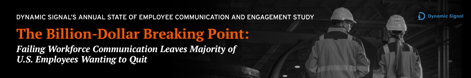 Dynamic Signal's Annual State of Employee Communication and Engagement Study